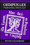 Oedipus Lex: Psychoanalysis, History, Law - Peter Goodrich