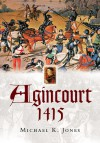 Agincourt 1415: Battlefield Guide - Michael Jones