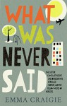 What Was Never Said - Emma Craigie