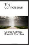 The Connoisseur - George Colman, Bonnell Thornton
