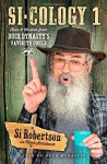 By Si Robertson Si-cology 1: Tales and Wisdom from Duck Dynasty's Favorite Uncle (Reprint) [Paperback] - Si Robertson