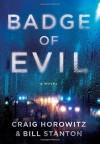 Badge of Evil - Bill Stanton, Craig Horowitz