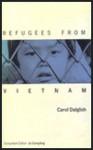 Refugees from Vietnam - Carol Dalglish, Jo Campling