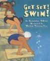 Get Set! Swim! - Jeannine Atkins
