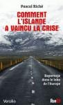 Comment l'Islande a vaincu la crise - Pascal Riché