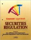 Securities Regulation: Keyed to Cox, Hillman, and Langevoort's Securities Regulation: Cases and Materials - James D. Cox, Briefs Casenotes, Robert W. Hillman, Donald C. Langevoort