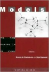 Models: The Third Dimension of Science - Soraya de Chadarevian, Marcel Boumans, Chris Evans, Soraya de Chadarevian, Nick Hopwood