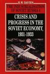 The Industrialisation of Soviet Russia, Volume 4: Crisis and Progress in the Soviet Economy, 1931-1933 - Robert William Davies