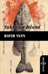 Sukkwan Island - David Vann, Daniel Gascón