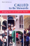 Called to Be Stewards: Bringing New Life to Catholic Parishes - Patrick H. McNamara