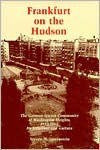 Frankfurt on the Hudson: The German Jewish Community of Washington Heights, 1933-82, Its Structure and Culture - Steven M. Lowenstein