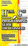 HTML CSS PROGRAMMING GUIDE FOR BEGINNERS (w/ Bonus Content): Learn how to create VISUALLY STUNNING Web Pages - in just a FEW hours! (app design, app development, ... java, javascript, jquery, php, perl, ajax) - Programming and Tech League, html, app development, app design, web development, web design