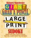 Giant Grab a Pencil(r) Large Print Sudoku - Richard Manchester