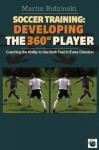 Soccer Training: Developing the 360° Player - Martin Bidzinski, Bryan Beaver