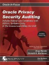 Oracle Privacy Security Auditing: Includes Federal Law Compliance with HIPAA, Sarbanes Oxley & The Gramm Leach Bliley Act GLB - Arup Nanda, Donald K. Burleson