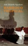 Barroco tropical - José Eduardo Agualusa, Michael Kegler