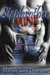 Stepbrother, Mine - Mandy Lou Dowson