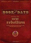 Book of Days: Living the New Rebellion - Thomas Nelson Publishers