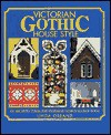 Victorian Gothic House Style: An Architectural and Interior Design Source Book - Linda Osband