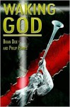 Waking God - Brian L. Doe, Philip F. Harris