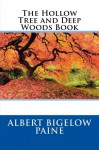 The Hollow Tree and Deep Woods Book - Albert Bigelow Paine