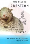 The Second Creation: Dolly and the Age of Biological Control - Keith Campbell, Colin Tudge, Ian Wilmut
