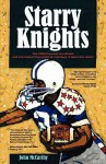 Starry Knights: The 1963 College All - Stars and the Forgotten Story of Football's Greatest Upset - John McCarthy