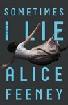 Sometimes I Lie - Alice Feeney