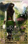 The Rise of the Dawnstar (Avalonia Chronicles) - Farah Oomerbhoy