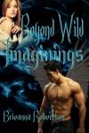 Beyond Wild Imaginings - Brieanna Robertson