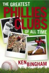 The Greatest Phillies Clubs of All Time - Ken Bingham