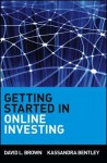 Getting Started In Online Investing - David L. Brown, Kassandra Bentley