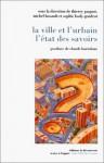 La ville et l'urbain : l'état des savoirs - Thierry Paquot, Sophie Body-Gendrot