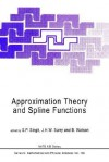 Approximation Theory and Spline Functions (NATO Science Series C: (closed)) - S.P. Singh, Burton Watson
