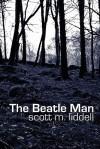 The Beatle Man - Scott M. Liddell