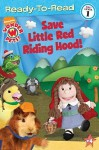 Save Little Red Riding Hood! - Melinda Richards, Amy Marie Stadelmann, Little Airplane Productions, Airplane Productions Little