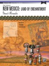 New Mexico -- Land of Enchantment: Sheet - Alfred Publishing Company Inc.