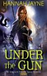 Under the Gun - Hannah Jayne