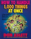 How to Handle 1000 Things at Once: A Fun Guide to Mastering Home and Personal Management - Don Aslett