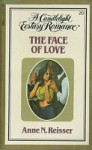 The Face of Love (Candlelight Ecstasy, #20) - Anne N. Reisser