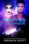Trapped on Talonque - Veronica Scott