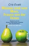 Männer sind vom Mars, Frauen von der Venus: Tausend und ein kleiner Unterschied zwischen den Geschlechtern - Cris Evatt, Maria Zybak