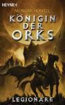 Legionäre: Königin der Orks 2 - Roman (German Edition) - Morgan Howell, Arndt Drechsler, Ronald M. Hahn