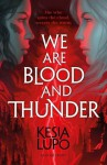 We Are Blood And Thunder - Kesia Lupo