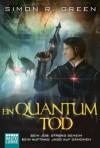 Ein Quantum Tod - Simon R. Green
