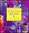 The Book of Touch & Aroma: Sensual Ways with Massage & Aromatherapy - Cynthia Blanche