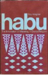 Habu: The Innovation of Meaning in Daribi Religion - Roy Wagner