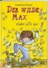 Der wilde Max trickst alle aus. - Francesca Simon, Tony Ross