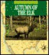 Autumn of the Elk - Lynn M. Stone