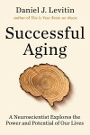 Successful Aging - Daniel J. Levitin